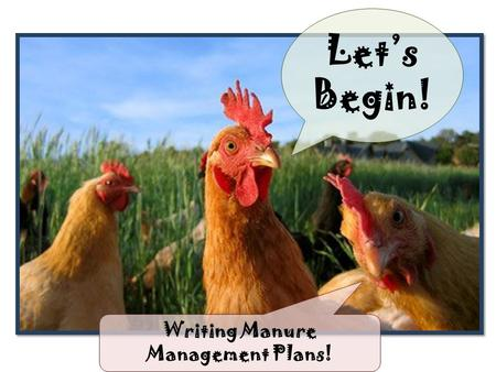 Let's Begin! Writing Manure Management Plans!. Manure Management Manual DEP Manure Management Manual can be divided into 3 Parts: Part I Requirements/Guidelines.