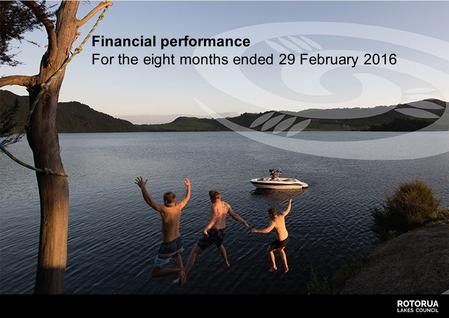 Financial performance For the eight months ended 29 February 2016.