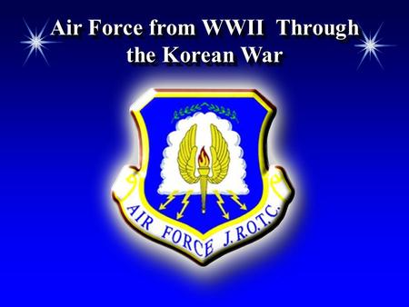 Air Force from WWII Through the Korean War. Chapter 6, Lesson 1 Attention  Name the United States  1904  1914  1924  1944  1964 #1 Enemy  1984.