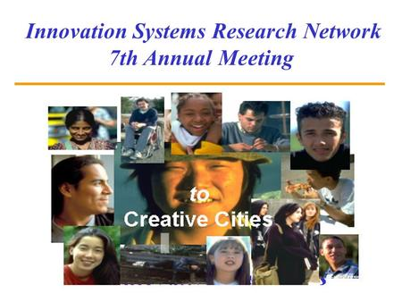 From Innovative Industries Innovation Systems Research Network 7th Annual Meeting.