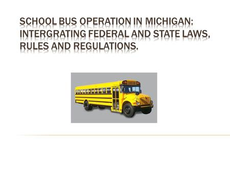  Federal Motor Carrier Safety Rules  390.5: School bus means a passenger motor vehicle which is designed or used to carry more than 10 passengers in.