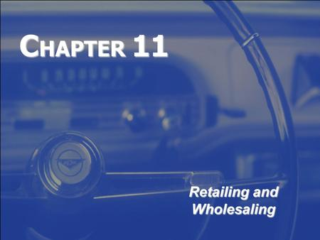 C HAPTER 11 Retailing and Wholesaling. Copyright 2007, Prentice-Hall Inc.11-2  Explain the roles of retailers and wholesalers in the distribution channel.