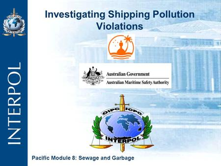 Investigating Shipping Pollution Violations Pacific Module 8: Sewage and Garbage.