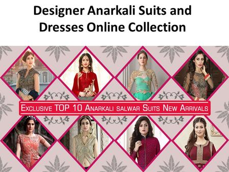 Designer Anarkali Suits and Dresses Online Collection.