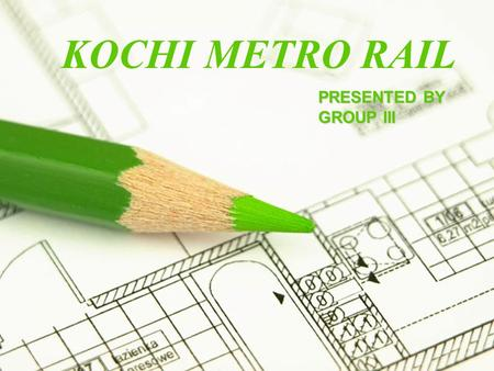 Page 1 KOCHI METRO RAIL PRESENTED BY GROUP III. Page 2 Kerala is an Indian state located on the Malabar cost of south-west India It was formed on 1 November.