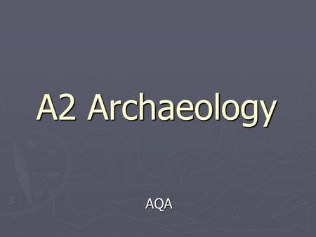 A2 Archaeology AQA. The Iron Age Material Culture, Technology and Economics.