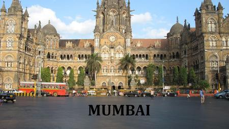 MUMBAI. Mumbai consists of two distinct regions: the city (South Mumbai) and the suburbs. The city is usually referred to as an Island City while the.