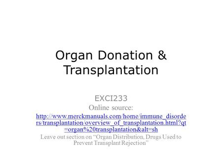 Organ Donation & Transplantation EXCI233 Online source:  rs/transplantation/overview_of_transplantation.html?qt.