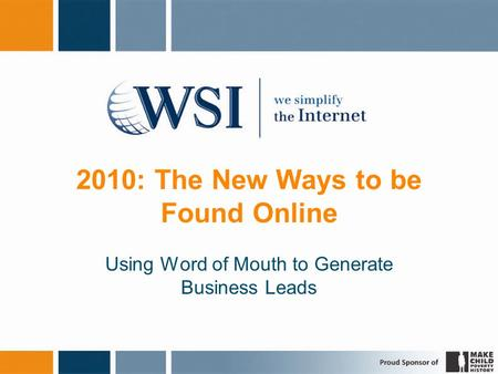 2010: The New Ways to be Found Online Using Word of Mouth to Generate Business Leads.