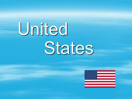 United States. United States United States The United States of America is a country of the western hemisphere, comprising fifty states and several territories.