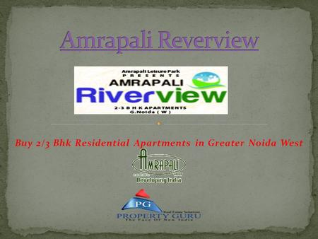 Buy 2/3 Bhk Residential Apartments in Greater Noida West.