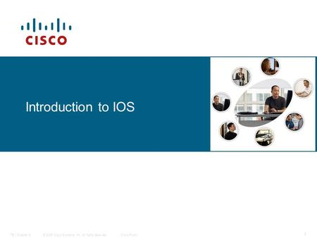 © 2006 Cisco Systems, Inc. All rights reserved.Cisco PublicITE I Chapter 6 1 Introduction to IOS.