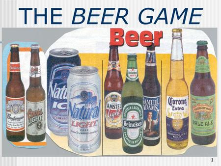 THE BEER GAME.