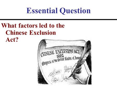 essay question chinese exclusion act Americans passed the chinese exclusion act because they felt that exclusion was the only protection for the chinese within one year of the act being passed the chinese immigration dropped from 40,000 to 23,000.