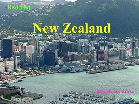 New Zealand ● Reading March 29, 2004 Map of the World.