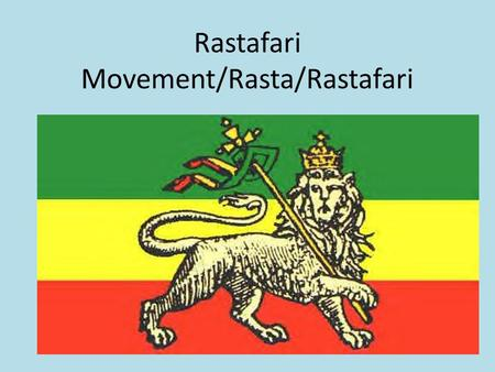 Rastafari Movement/Rasta/Rastafari