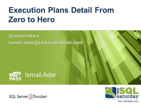 Execution Plans Detail From Zero to Hero İsmail Adar.