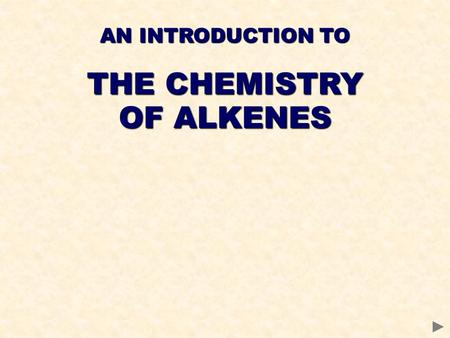 AN INTRODUCTION TO THE CHEMISTRY OF ALKENES. Before you start it would be helpful to… Recall the definition of a covalent bond Understand the difference.