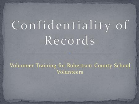 Volunteer Training for Robertson County School Volunteers.