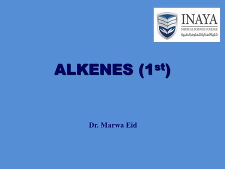 ALKENES (1 st ) Dr. Marwa Eid 1.  General formula is C n H 2n - for non-cyclic alkenes  Contain only C and H  Unsaturated - atoms can be added to their.