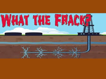 What is Fracking? Fracking is the process of drilling down into the earth before a high- pressure water mixture is directed at the rock to release the.