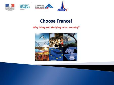Choose France! Why living and studying in our country?