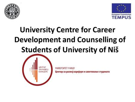 University Centre for Career Development and Counselling of Students of University of Niš.