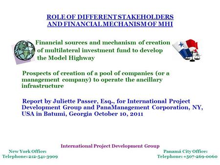 ROLE OF DIFFERENT STAKEHOLDERS AND FINANCIAL MECHANISM OF MHI Financial sources and mechanism of creation of multilateral investment fund to develop the.