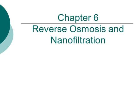 Chapter 6 Reverse Osmosis and Nanofiltration