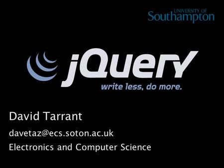 David Tarrant Electronics and Computer Science.