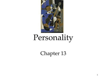 1 Personality Chapter 13. 2 Personality The Psychoanalytic Perspective  Exploring the Unconscious  The Neo-Freudian and Psychodynamic Theories  Assessing.