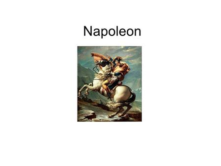 Napoleon. Napoleon becomes Emperor Economy –Effected taxation –National bank Education –Lycees – gov't run public schools (male) –Merit over connections.