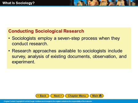 What Is Sociology? Original Content Copyright © Holt McDougal. Additions and changes to the original content are the responsibility of the instructor.