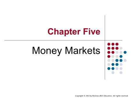 Chapter Five Money Markets.