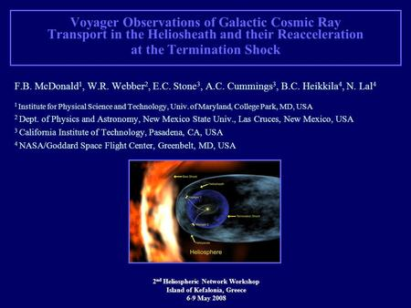 Voyager Observations of Galactic Cosmic Ray Transport in the Heliosheath and their Reacceleration at the Termination Shock F.B. McDonald 1, W.R. Webber.