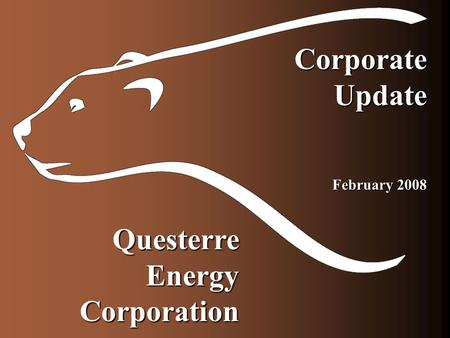 Questerre Energy Corporation CorporateUpdate February 2008.