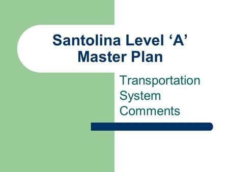 Transportation System Comments Santolina Level 'A' Master Plan.