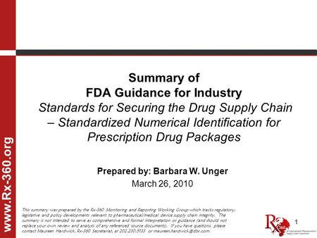 1 Summary of FDA Guidance for Industry Standards for Securing the Drug Supply Chain – Standardized Numerical Identification for Prescription Drug Packages.