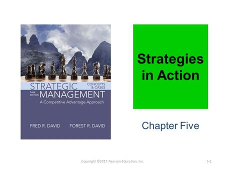 Strategies in Action Chapter Five Copyright ©2017 Pearson Education, Inc.5-1.