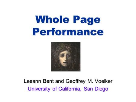 Whole Page Performance Leeann Bent and Geoffrey M. Voelker University of California, San Diego.