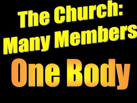 We are the Body of Christ The church is one body with many members (not denominations) (1 Cor. 12:12, 20, 27). If you are a Christian, you have been.