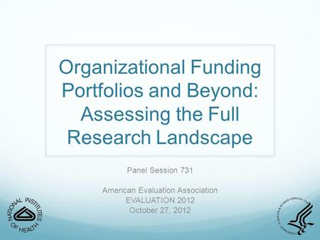 Organizational Funding Portfolios and Beyond: Assessing the Full Research Landscape Panel Session 731 American Evaluation Association EVALUATION 2012 October.