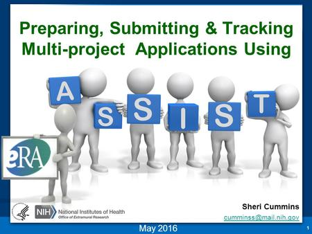 Preparing, Submitting & Tracking Multi-project Applications Using 1 May 2016 T A S I S S Sheri Cummins
