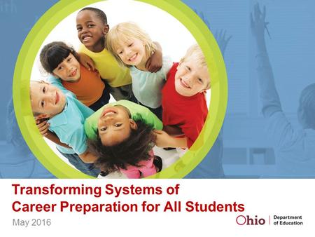 Transforming Systems of Career Preparation for All Students May 2016.