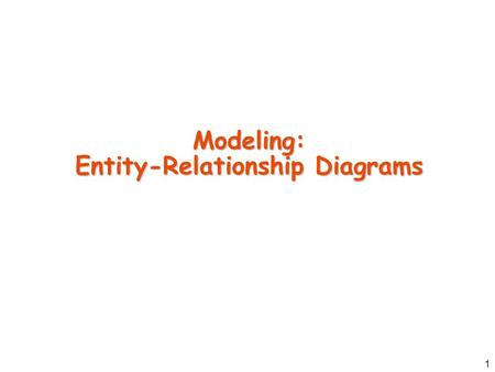 1 Modeling: Entity-Relationship Diagrams. 2 Scenario  wants to store information about movies and has chosen you to help them Four.