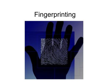 Fingerprinting. FUNDAMENTAL PRINCIPLES OF FINGERPRINTS First Principle: A fingerprint is an individual characteristic. No two fingers have identical ridge.