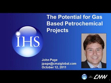 1 The Potential for Gas Based Petrochemical Projects John Page October 12, 2011.