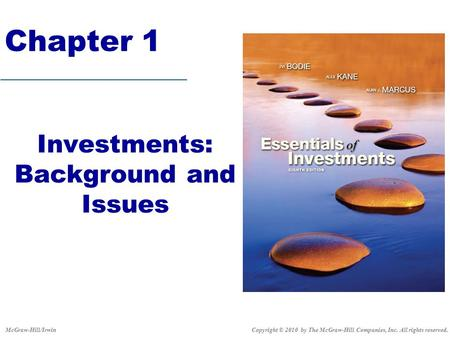 Chapter 1 Investments: Background and Issues Copyright © 2010 by The McGraw-Hill Companies, Inc. All rights reserved.McGraw-Hill/Irwin.