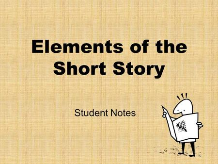 Elements of the Short Story Student Notes. Plot (definition) Plot is the organized pattern or sequence of events that make up a story. Every plot is made.