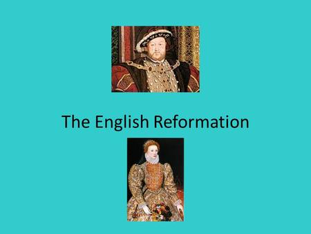 The English Reformation. New Protestant Sects Sects: religious groups that had broken away from an established church – Protestants, Lutherans – Anglicans,